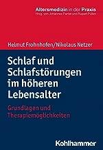 Schlaf und Schlafstörungen im höheren Lebensalter: Grundlagen und Therapiemöglichkeiten (Altersmedizin in der Praxis) (German Edition)