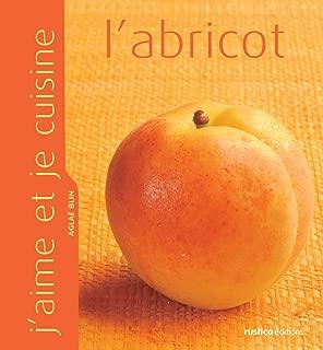 J'aime et je cuisine l'abricot (French Edition)