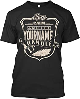 Keep Calm and Let Your Name Handle It Customized T Shirt - Personalized T Shirt