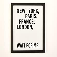 اثنين من شركة 51121-b16–23New York ، باريس في فرنسا ، لندن ، انتظر Me أعمال فنية جدارية مؤطرة ، باللون الأسود