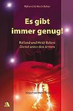 Es gibt immer genug!: Rolland und Heidi Bakers Dienst unter den Armen (German Edition)