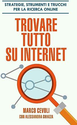 Trovare tutto su internet: Strategie, strumenti e trucchi per la ricerca online