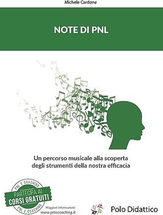 Note di PNL: Un percorso musicale alla scoperta degli strumenti della nostra efficacia
