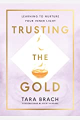 Trusting the Gold: Learning to nurture your inner light (English Edition) Format Kindle