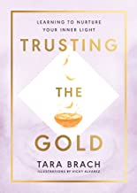 Trusting the Gold: Learning to nurture your inner light (English Edition)