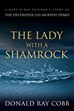 Sponsored Ad - The Lady with a Shamrock: A Navy D-day Veterans` Story of the Destroyer USS Murphy DD603