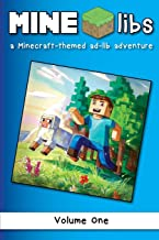 Mine-libs: A Minecraft-themed Ad-lib Adventure (Volume 1)