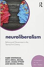Neuroliberalism: Behavioural Government in the Twenty-First Century