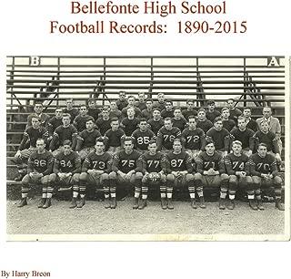 Bellefonte High School Football Records: 1890-2015