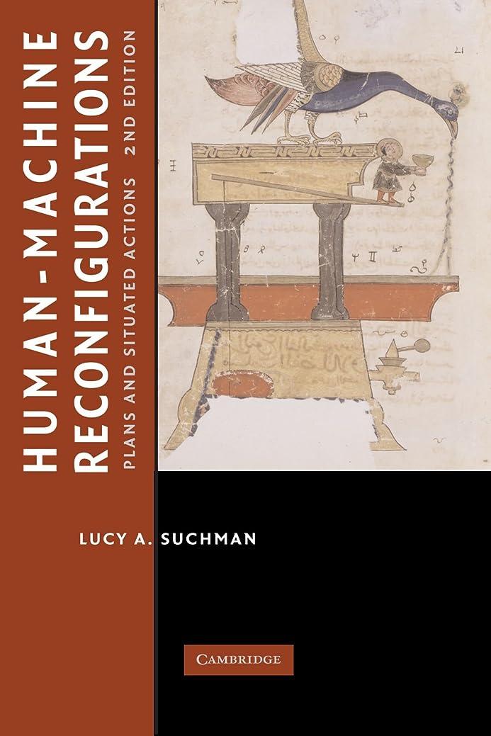 市民渇きうそつきHuman-Machine Reconfigurations (Learning in Doing: Social, Cognitive and Computational Perspectives)