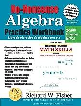 No-Nonsense Algebra Practice Workbook, Spanish Language Version (Spanish Edition)