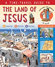 A Time-Travel Guide to the Land of Jesus: Explore the World of 50 AD