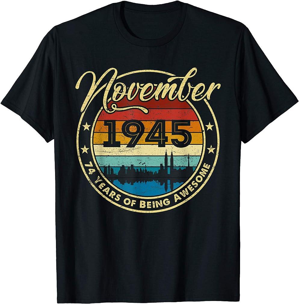 Classic November 1945 74 Years Old 74th Birthday Gift T-shirt