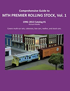 Comprehensive Guide to MTH PREMIER ROLLING STOCK, Vol. 1