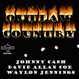 Outlaw Country: Johnny Cash, David Allan Coe, Waylon Jennings