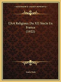 L'Art Religieux Du XII Siecle En France (1922)