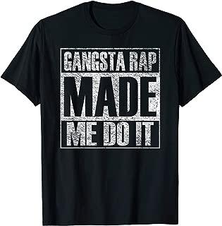 Gangsta Rap Music Made Me Do It Funny Gym Vintage T-Shirt