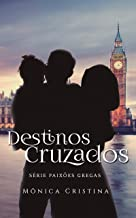 Destinos Cruzados (Série Paixões Gregas Livro 2)