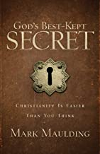 God's Best-Kept Secret: Christianity Is Easier Than You Think