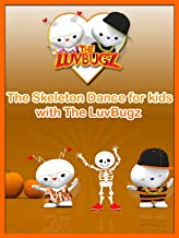 The Skeleton Dance for kids with The LuvBugz