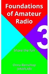 Foundations of Amateur Radio: Volume 3: Share the fun Kindle Edition