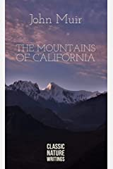The Mountains of California (Illustrated) (Classic Nature Writings) Kindle Edition