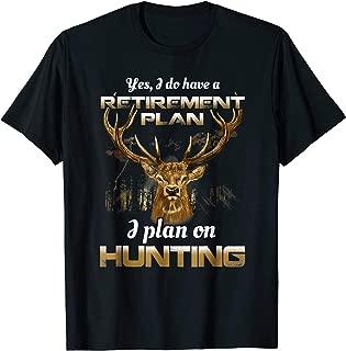 Bow Hunting Shirt Fun My Retirement Plan T-Shirt Deer Hunter