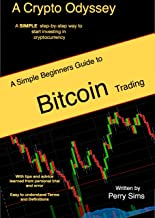 A Crypto Odyssey: A Simple Beginner's Guide to Bitcoin Trading