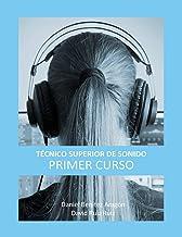 Técnico Superior de Sonido - Primer Curso (Volume 1) (Spanish Edition)