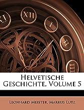 Helvetische Geschichte seit dem Freiden von Tilsit bis zur Beschwörung des neue Bundes, Erste Abtheilung (German Edition)