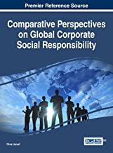 Comparative Perspectives on Global Corporate Social Responsibility (Advances in Business Strategy and Competitive Advantage)