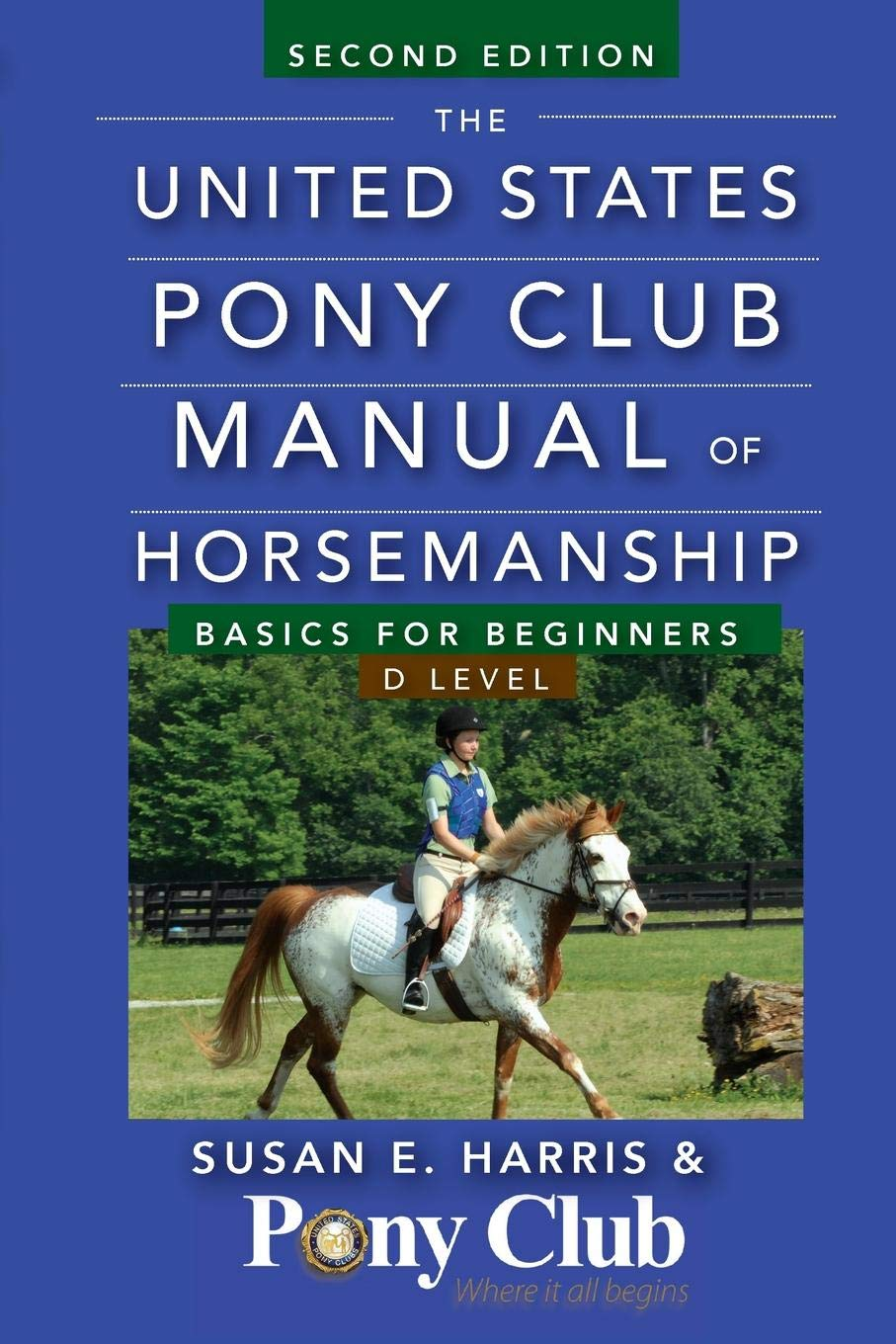 Image OfThe United States Pony Club Manual Of Horsemanship: Basics For Beginners / D Level