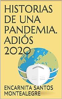 HISTORIAS DE UNA PANDEMIA. ADIÓS 2020