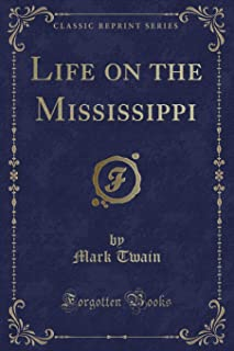 Life on the Mississippi (Classic Reprint)