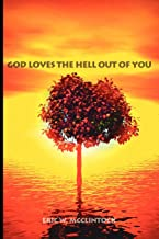 God Loves the Hell Out of You