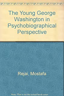The Young George Washington in Psychobiographical Perspective