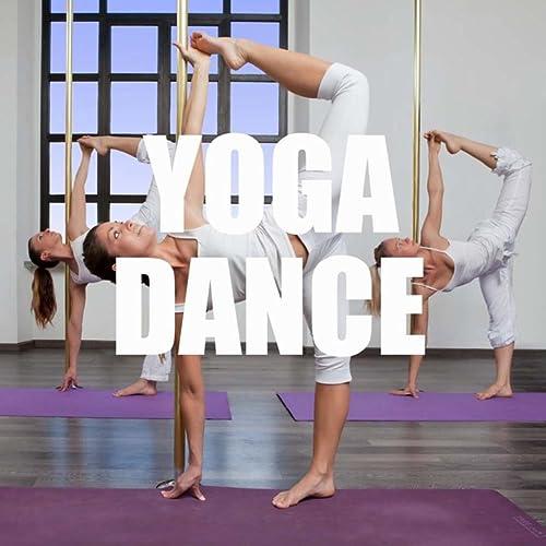 Yoga Dance - Musica para Ejercicios de Yoga, Yoga y Pilates ...