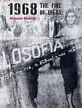 Marcelo Brodsky: 1968: The Fire of Ideas