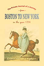 Best The Private Journal of a Journey from Boston to New York in the Year 1704 Review