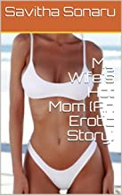 My Wife's Hot Mom (An Erotic Story)