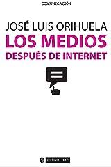 Los medios después de internet (Manuales) (Spanish Edition) Kindle Edition