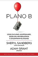 Plano B: Como encarar adversidades, desenvolver resiliência e encontrar felicidade eBook Kindle