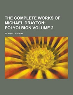 The Complete Works of Michael Drayton Volume 2