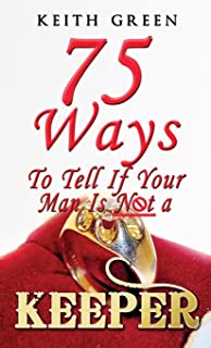75 Ways to Tell If Your Man Is NOT a Keeper