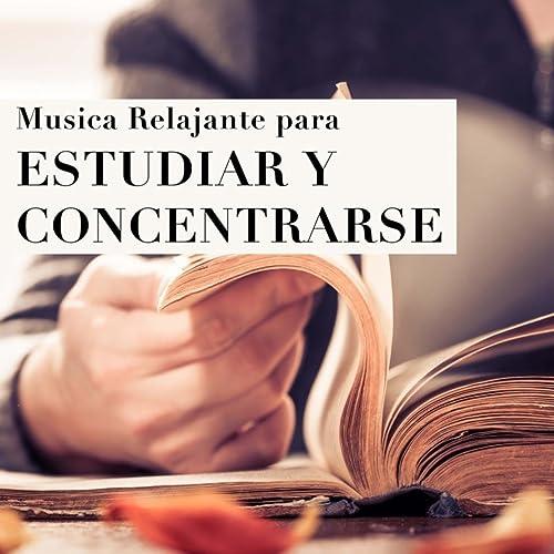 Musica Relajante para Estudiar y para Concentrarse