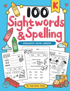 100 Sight words & Spelling kindergarten writing workbook: kindergarten sight words workbook learn to read write and spell