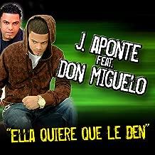 Ella Quiere Que Le Den (feat. Don Miguelo) - Single