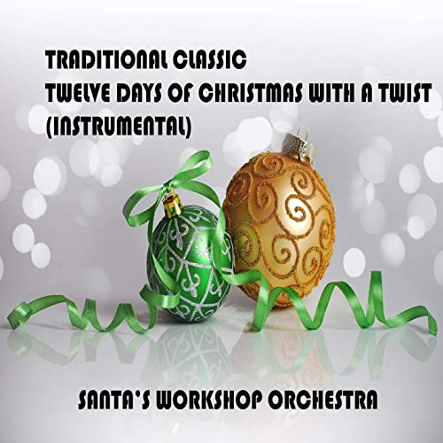 A Twist Of Christmas.Traditional Classic Twelve Days Of Christmas With A Twist