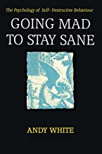 Best going mad to stay sane Reviews