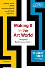 Making It in the Art World: Strategies for Exhibitions and Funding (English Edition)